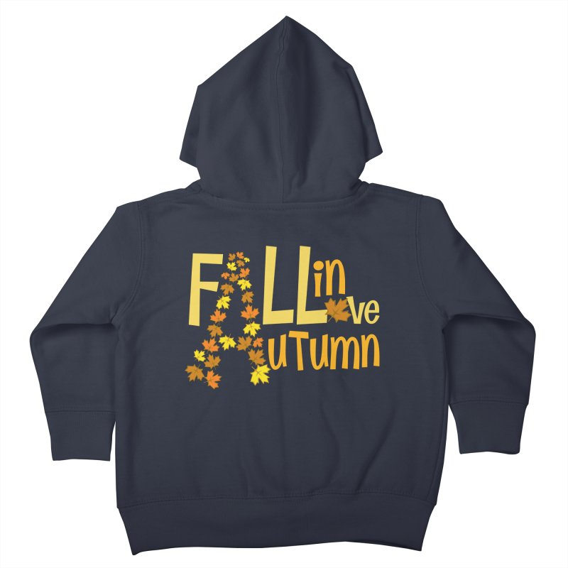 Fall in Autumn Kids Toddler Zip-Up Hoody by PickaCS's Artist Shop