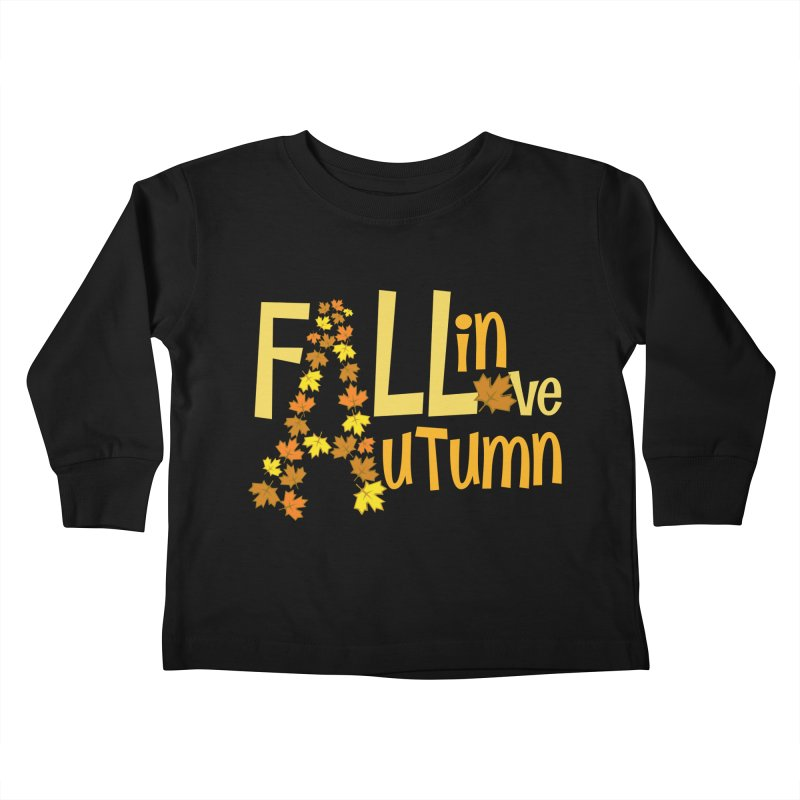 Fall in Autumn Kids Toddler Longsleeve T-Shirt by PickaCS's Artist Shop
