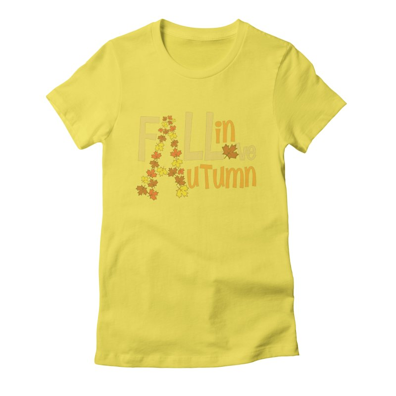 Fall in Autumn Women's Fitted T-Shirt by PickaCS's Artist Shop