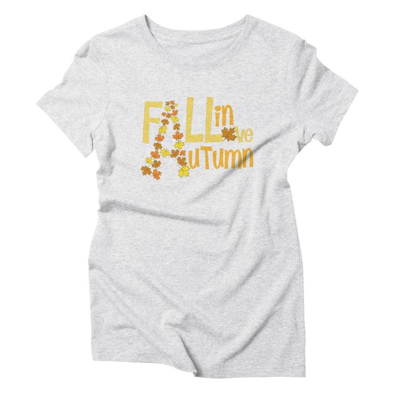 Fall in Autumn Women's Triblend T-Shirt by PickaCS's Artist Shop