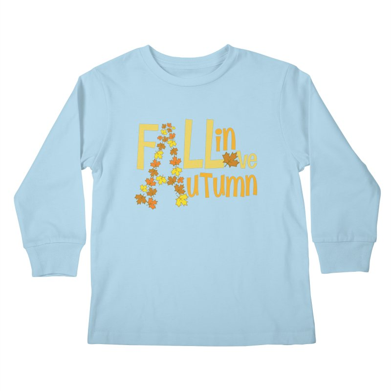 Fall in Autumn Kids Longsleeve T-Shirt by PickaCS's Artist Shop