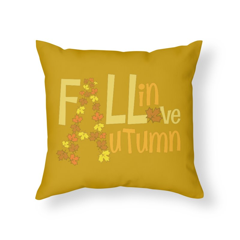 Fall in Autumn Home Throw Pillow by PickaCS's Artist Shop