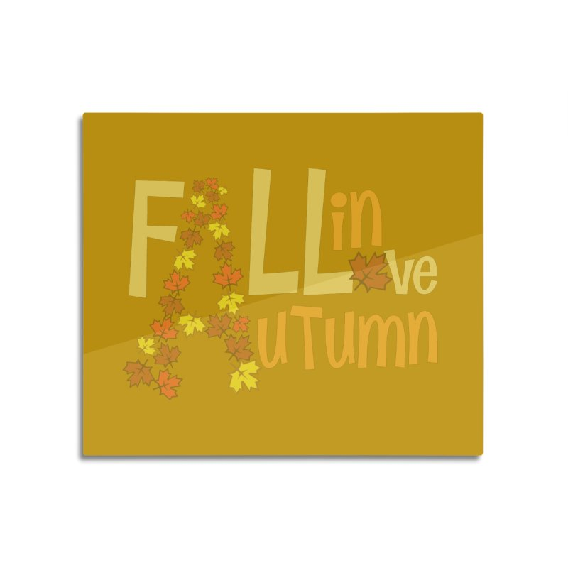 Fall in Autumn Home Mounted Aluminum Print by PickaCS's Artist Shop