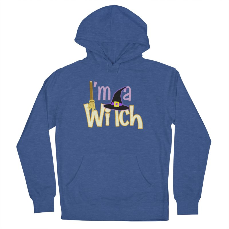 I'm a Witch! Women's French Terry Pullover Hoody by PickaCS's Artist Shop
