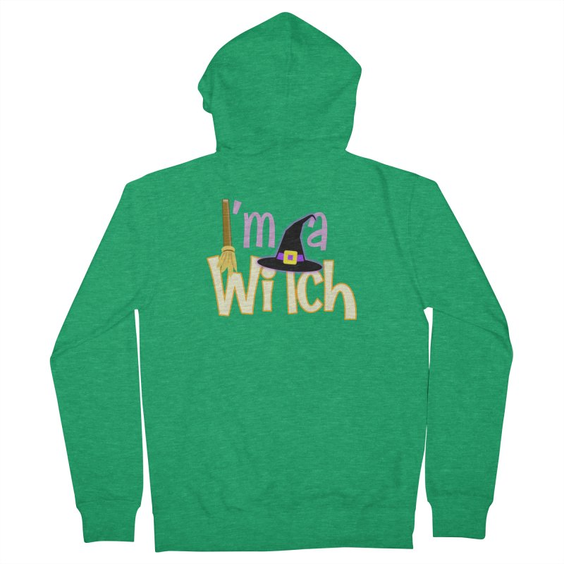 I'm a Witch! Women's French Terry Zip-Up Hoody by PickaCS's Artist Shop
