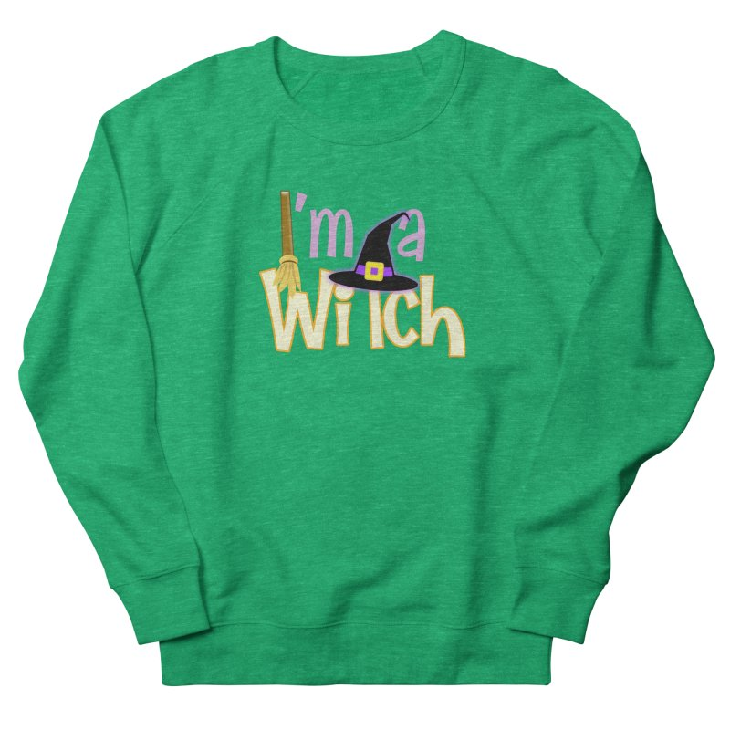 I'm a Witch! Women's French Terry Sweatshirt by PickaCS's Artist Shop