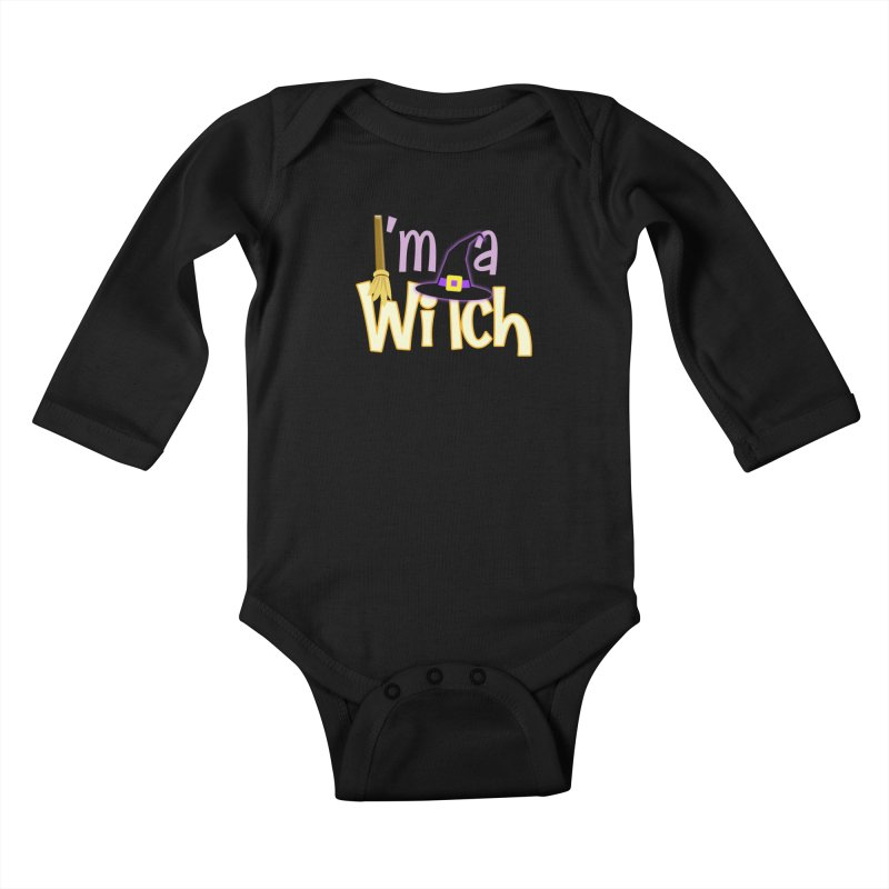 I'm a Witch! Kids Baby Longsleeve Bodysuit by PickaCS's Artist Shop