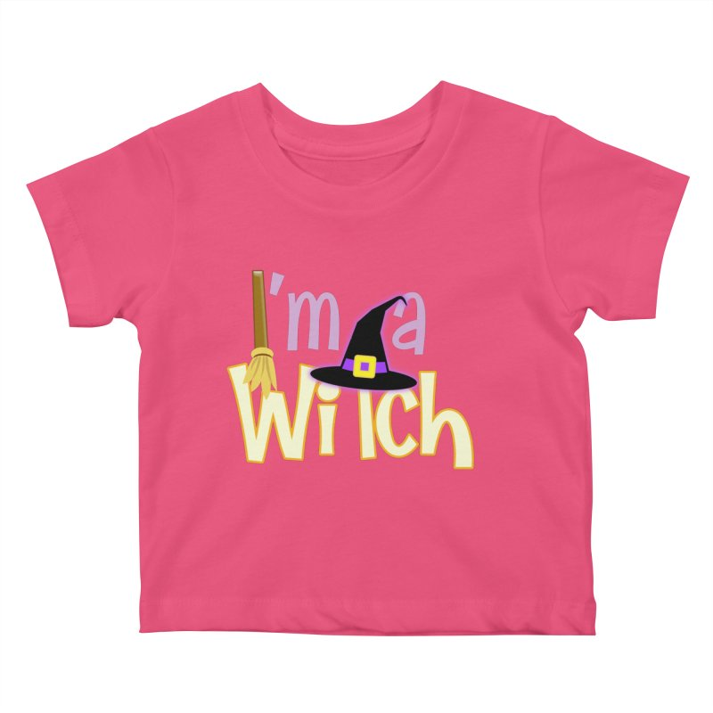 I'm a Witch! Kids Baby T-Shirt by PickaCS's Artist Shop