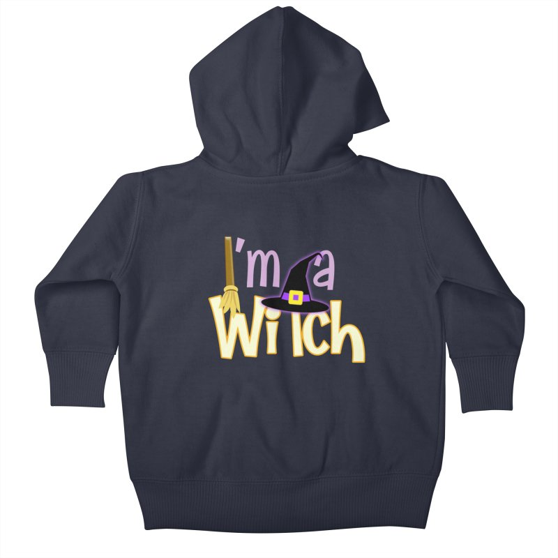 I'm a Witch! Kids Baby Zip-Up Hoody by PickaCS's Artist Shop