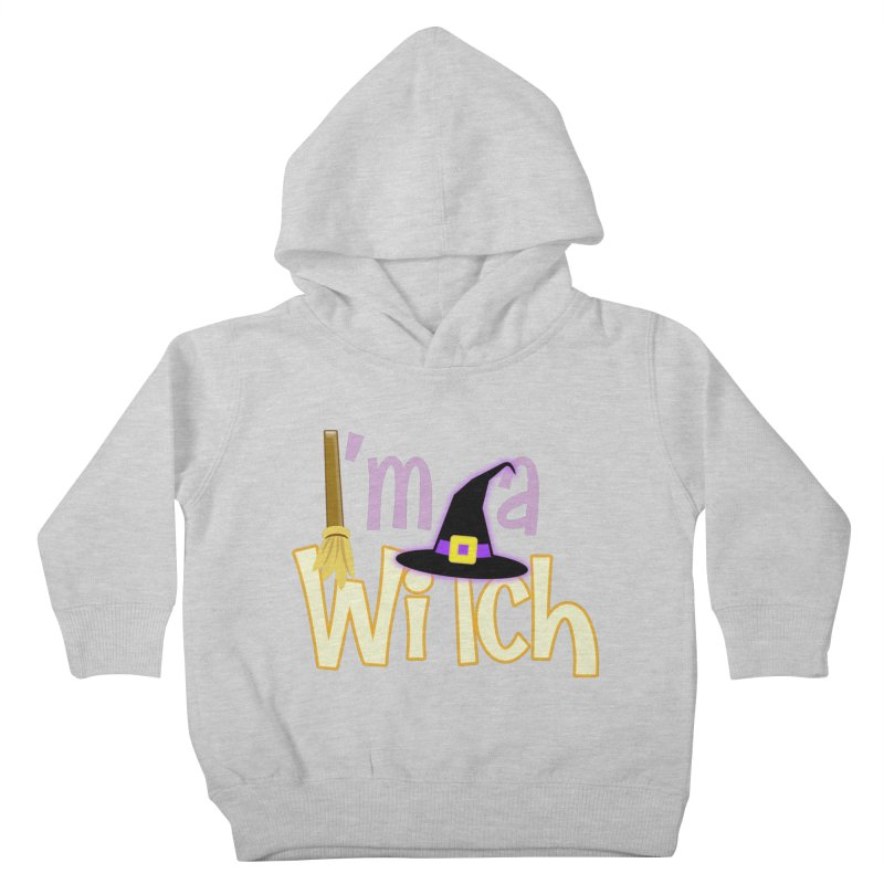 I'm a Witch! Kids Toddler Pullover Hoody by PickaCS's Artist Shop