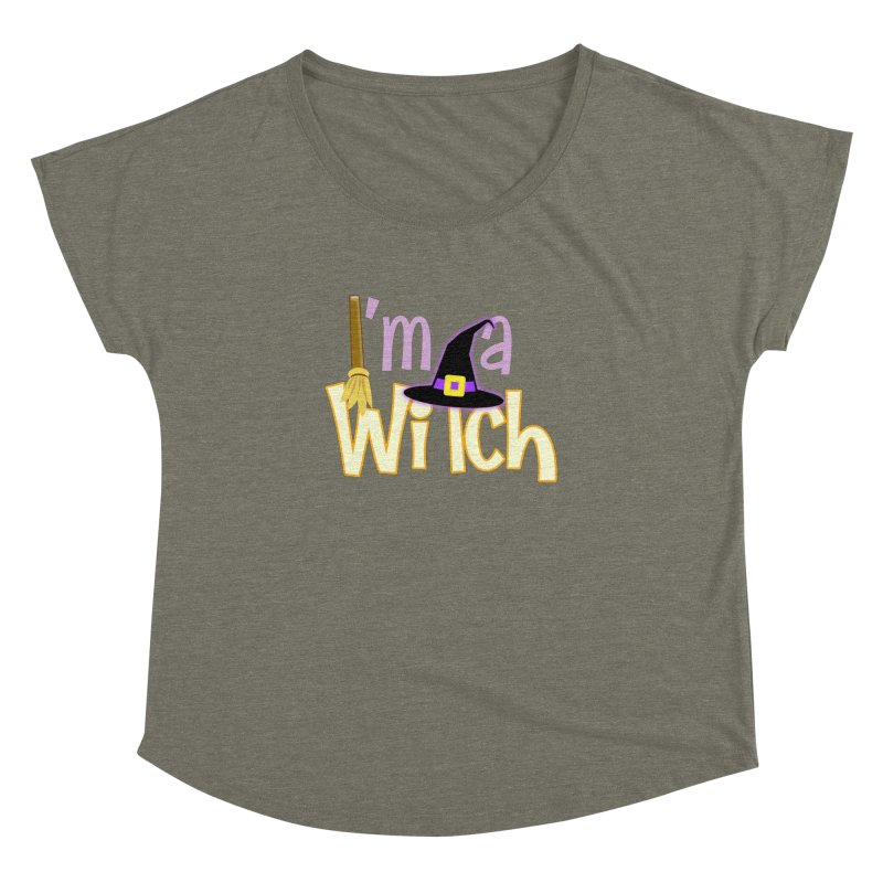 I'm a Witch! Women's Dolman Scoop Neck by PickaCS's Artist Shop
