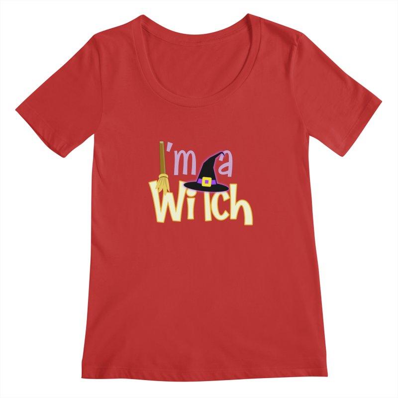 I'm a Witch! Women's Regular Scoop Neck by PickaCS's Artist Shop