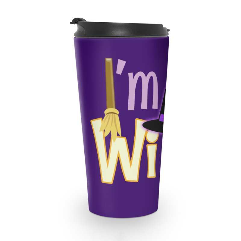 I'm a Witch! Accessories Travel Mug by PickaCS's Artist Shop