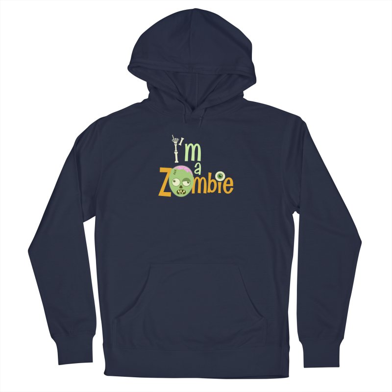 I'm a Zombie! Men's Pullover Hoody by PickaCS's Artist Shop