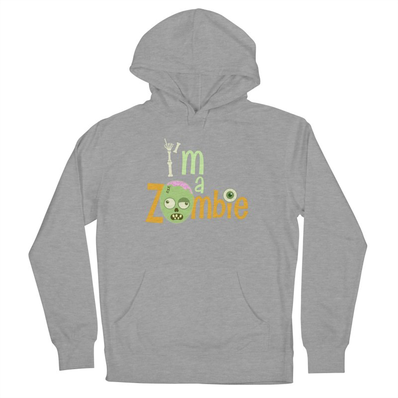 I'm a Zombie! Men's French Terry Pullover Hoody by PickaCS's Artist Shop