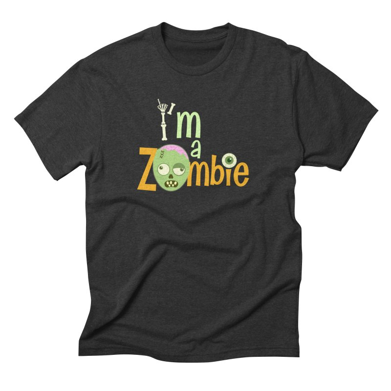 I'm a Zombie! Men's Triblend T-Shirt by PickaCS's Artist Shop