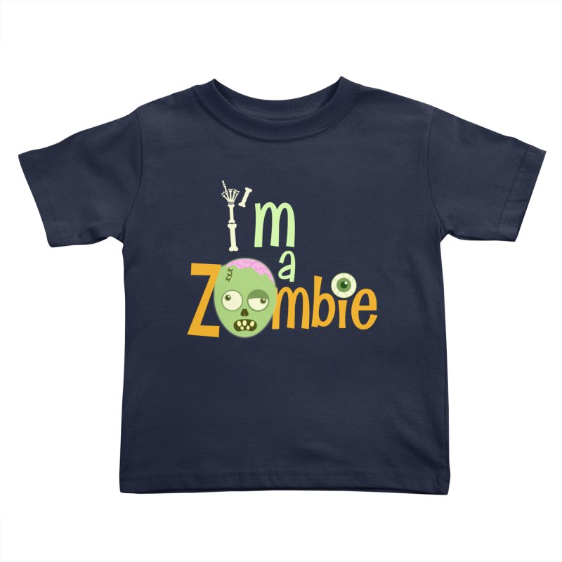 I'm a Zombie! Kids Toddler T-Shirt by PickaCS's Artist Shop