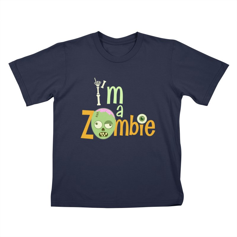 I'm a Zombie! Kids T-Shirt by PickaCS's Artist Shop