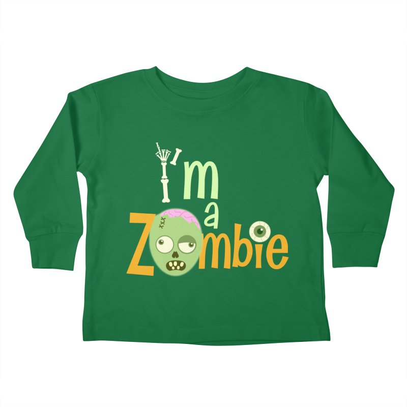 I'm a Zombie! Kids Toddler Longsleeve T-Shirt by PickaCS's Artist Shop