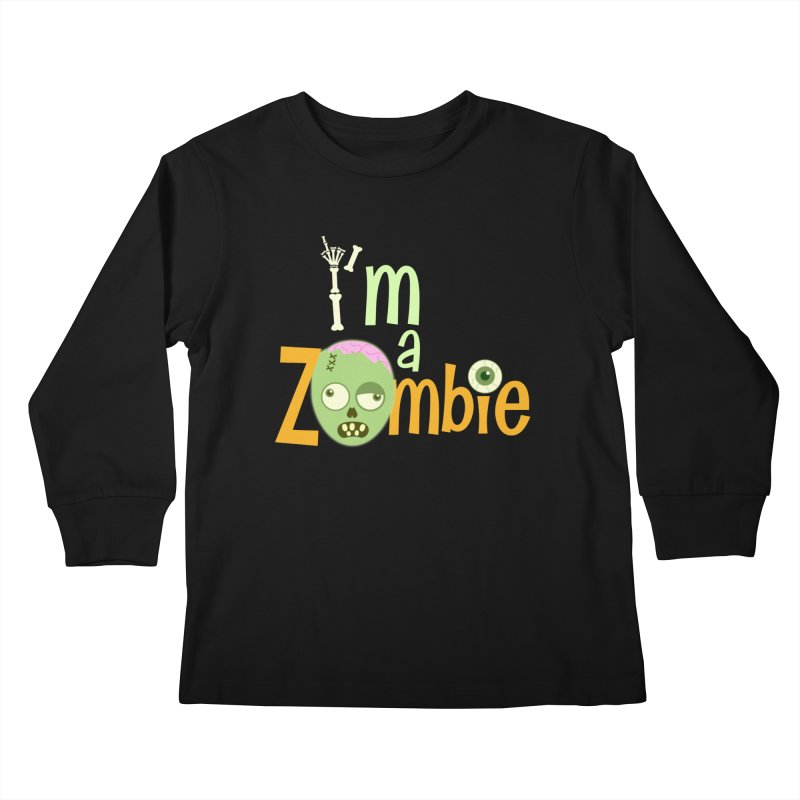 I'm a Zombie! Kids Longsleeve T-Shirt by PickaCS's Artist Shop