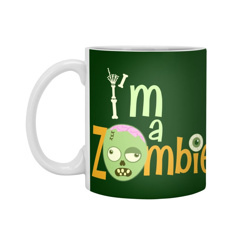 I'm a Zombie! Accessories Standard Mug by PickaCS's Artist Shop