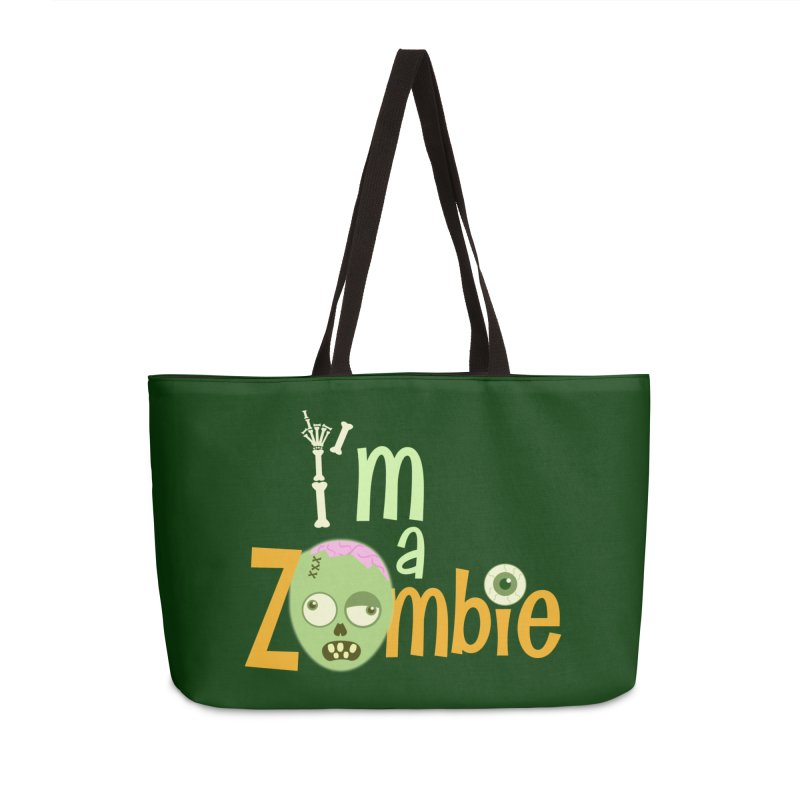 I'm a Zombie! Accessories Weekender Bag Bag by PickaCS's Artist Shop