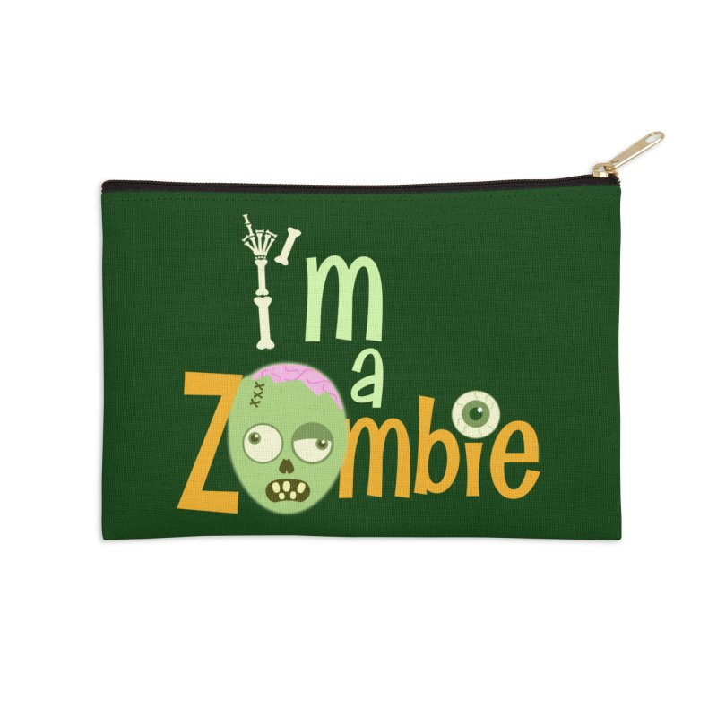 I'm a Zombie! Accessories Zip Pouch by PickaCS's Artist Shop