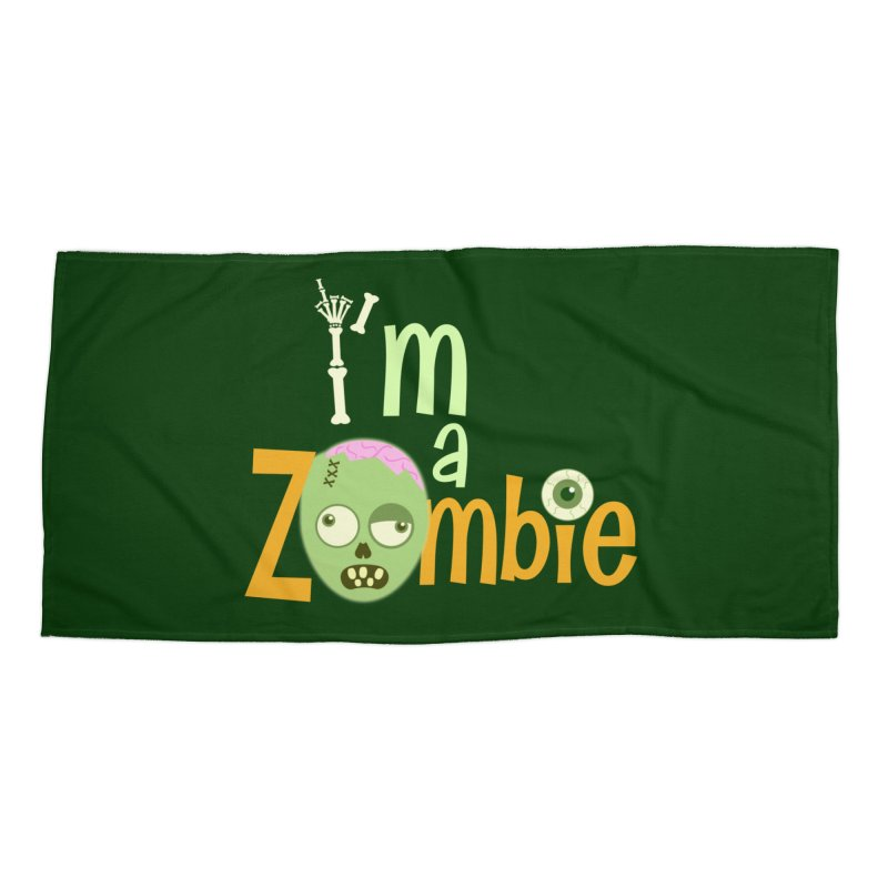 I'm a Zombie! Accessories Beach Towel by PickaCS's Artist Shop