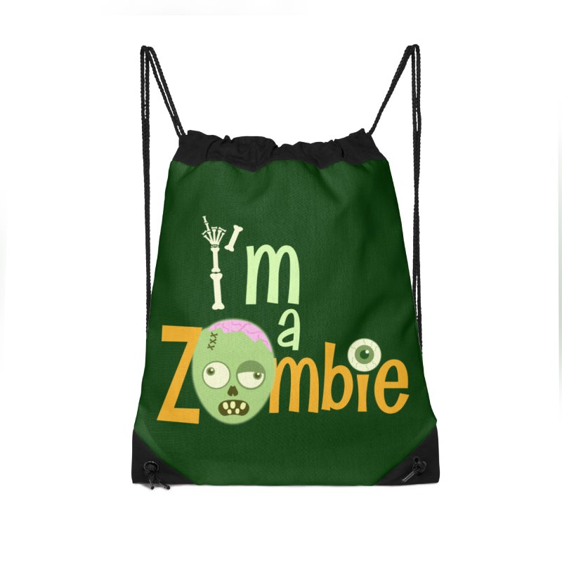 I'm a Zombie! Accessories Drawstring Bag Bag by PickaCS's Artist Shop