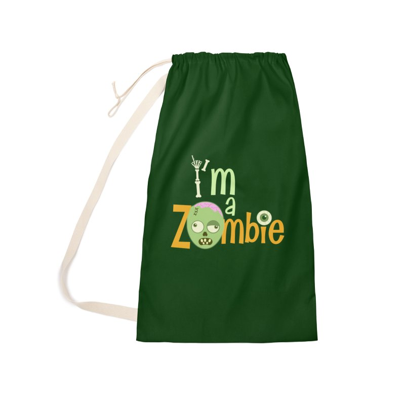 I'm a Zombie! Accessories Laundry Bag Bag by PickaCS's Artist Shop
