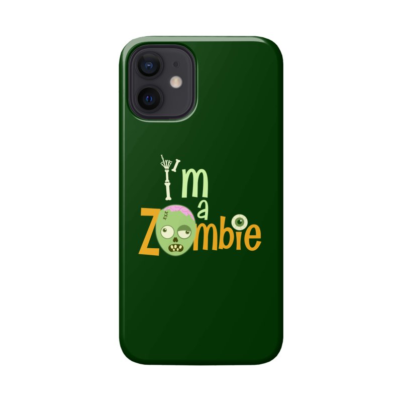 I'm a Zombie! Accessories Phone Case by PickaCS's Artist Shop