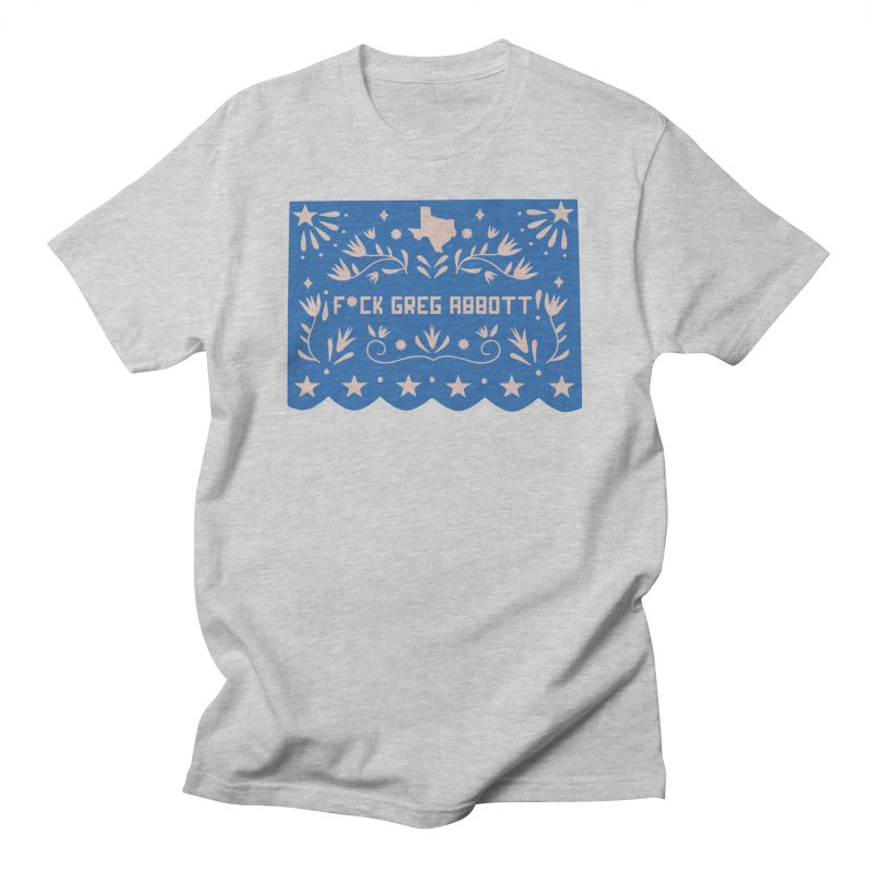 F Greg Abbott Papel Picado Men's T-Shirt by PincheRaf's Artist Shop