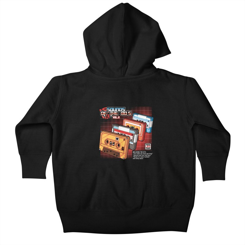 Sounds of the 80s Vol. 2 Kids Baby Zip-Up Hoody by Pinteezy's Artist Shop