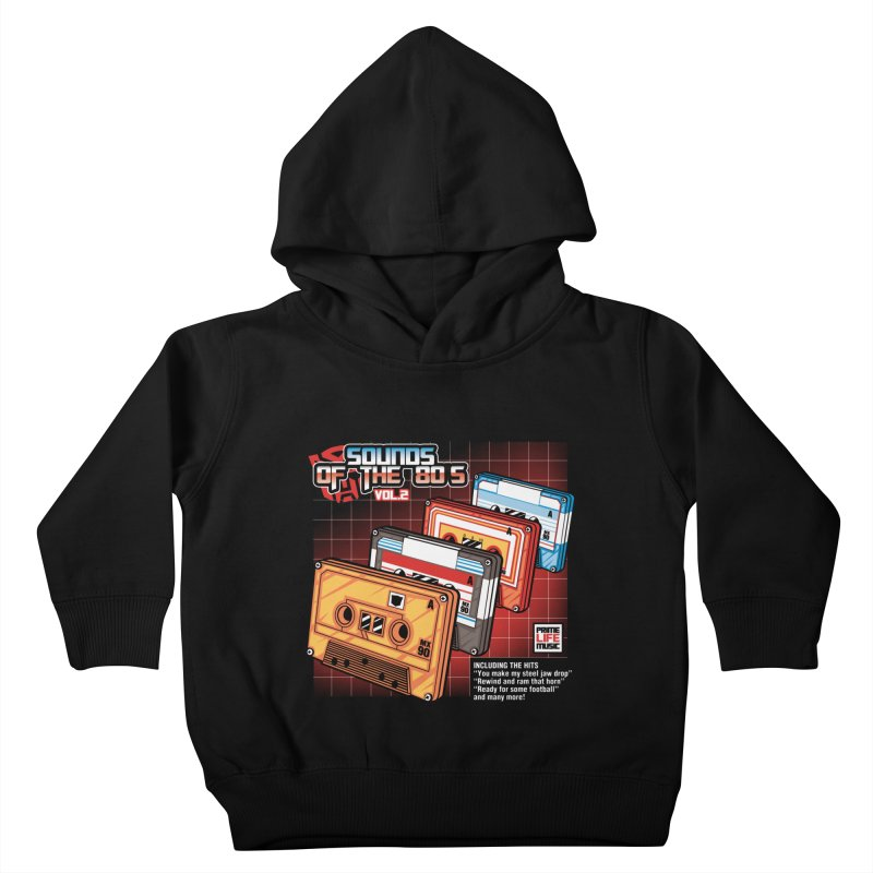 Sounds of the 80s Vol. 2 Kids Toddler Pullover Hoody by Pinteezy's Artist Shop