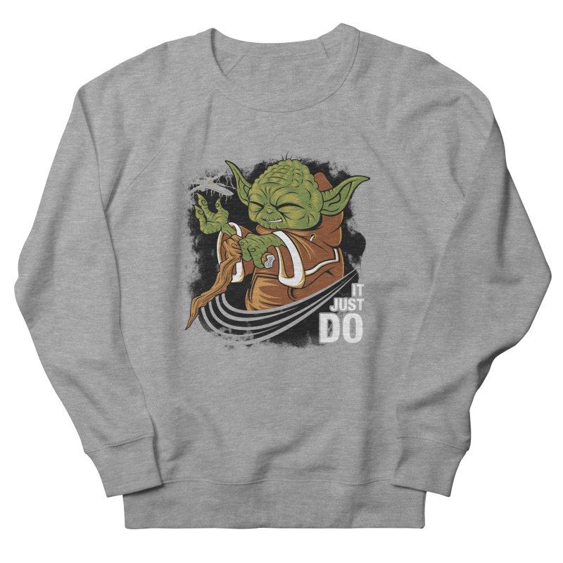 It Just Do Women's Sweatshirt by Pinteezy's Artist Shop
