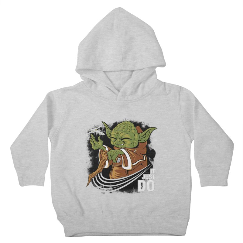 It Just Do Kids Toddler Pullover Hoody by Pinteezy's Artist Shop