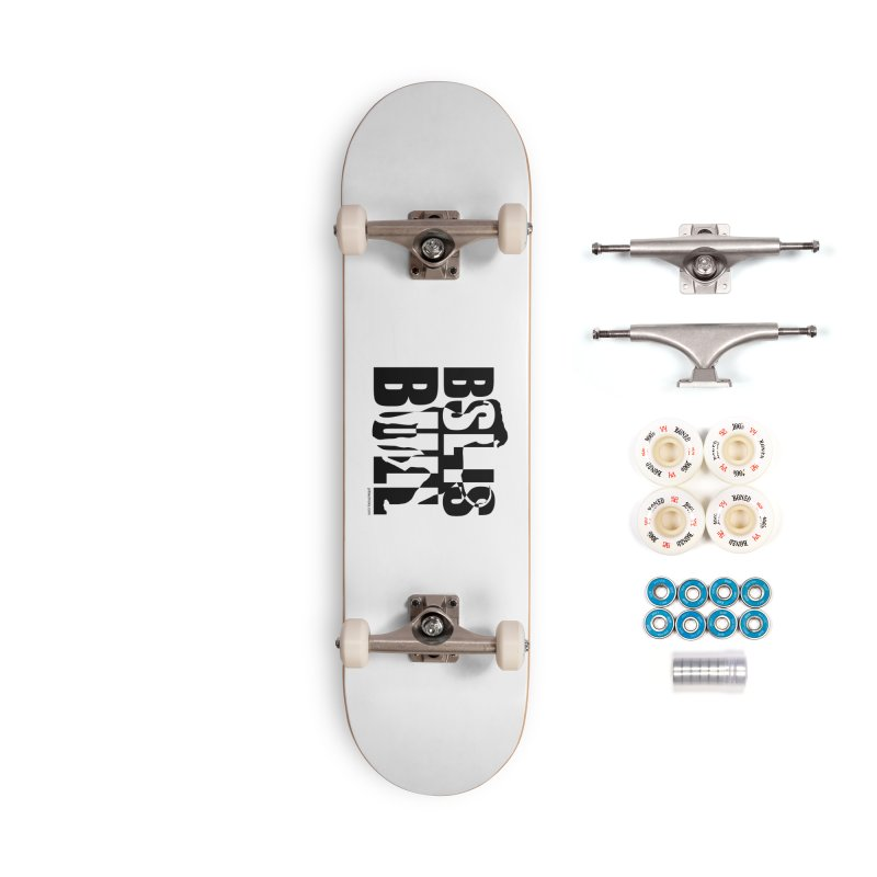 BSL is Bull Accessories Complete - Premium Skateboard by Pittie Chicks