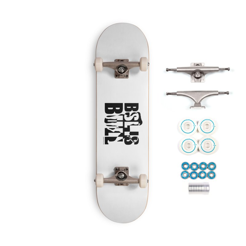 BSL is Bull Accessories Complete - Basic Skateboard by Pittie Chicks