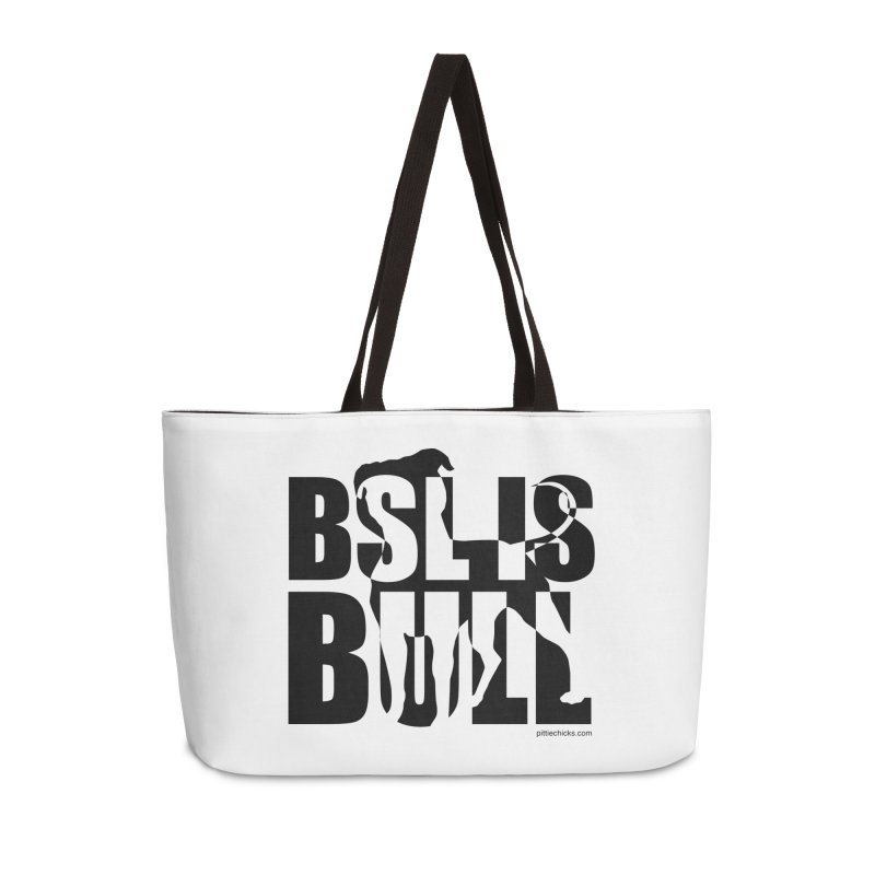BSL is Bull Accessories Weekender Bag Bag by Pittie Chicks