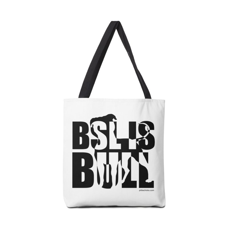 BSL is Bull Accessories Tote Bag Bag by Pittie Chicks
