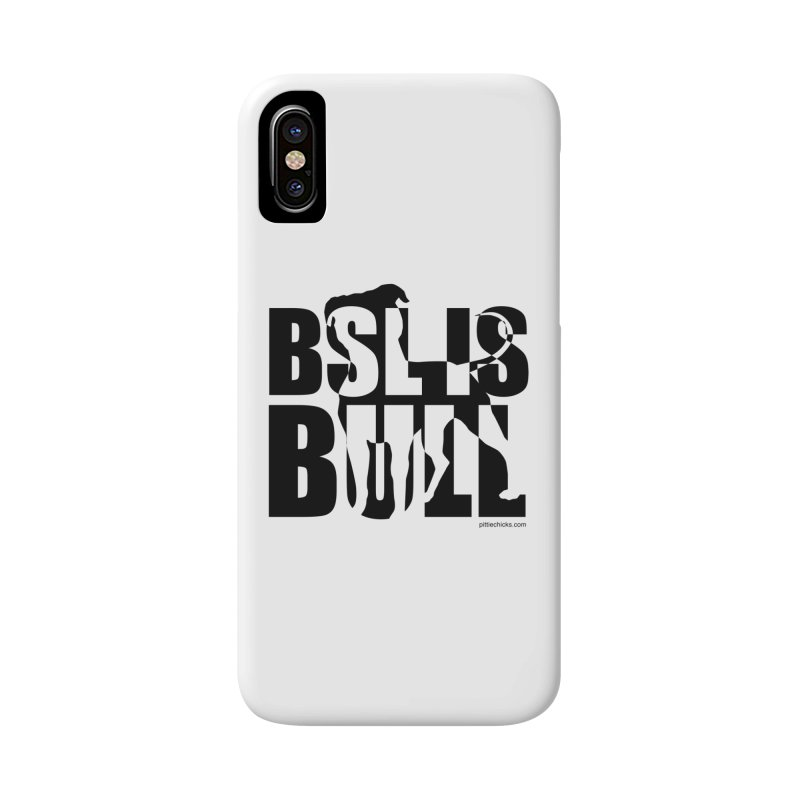 BSL is Bull Accessories Phone Case by Pittie Chicks