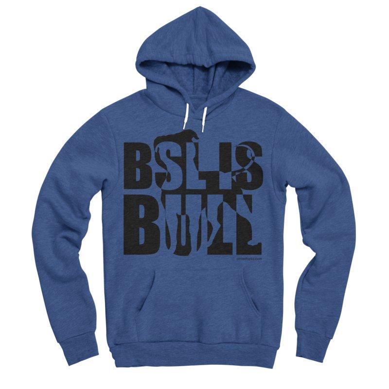 BSL is Bull Men's Sponge Fleece Pullover Hoody by Pittie Chicks