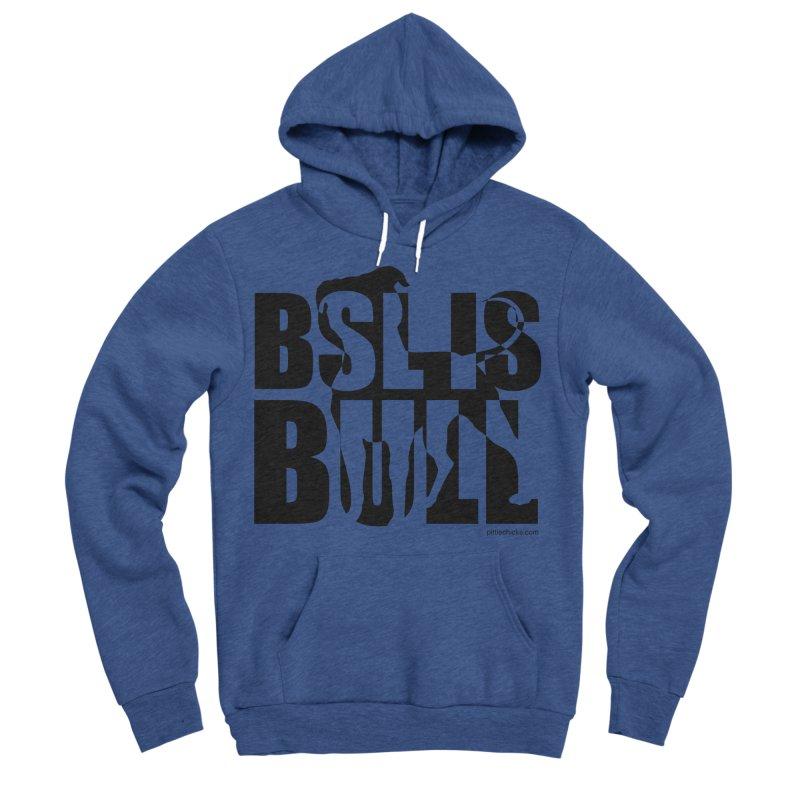 BSL is Bull Women's Sponge Fleece Pullover Hoody by Pittie Chicks