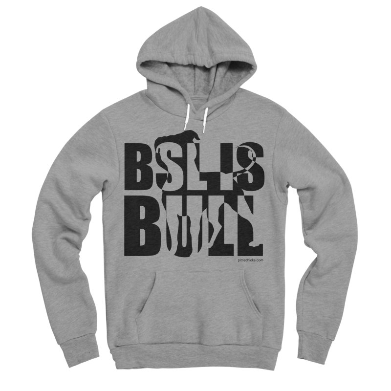 BSL is Bull Men's Sponge Fleece Pullover Hoody by Pittie Chicks