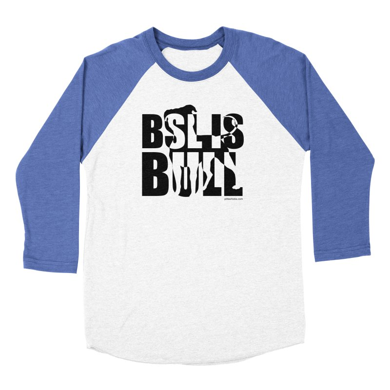 BSL is Bull Women's Baseball Triblend Longsleeve T-Shirt by Pittie Chicks