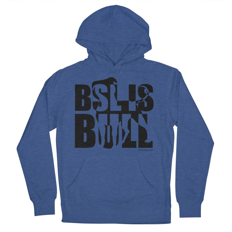BSL is Bull Men's French Terry Pullover Hoody by Pittie Chicks