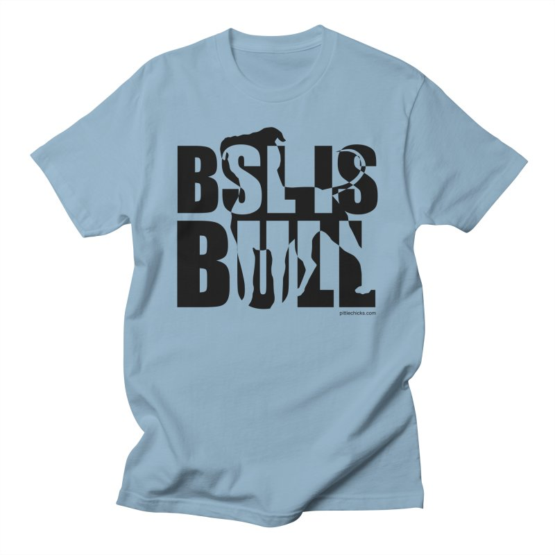 BSL is Bull Men's Regular T-Shirt by Pittie Chicks