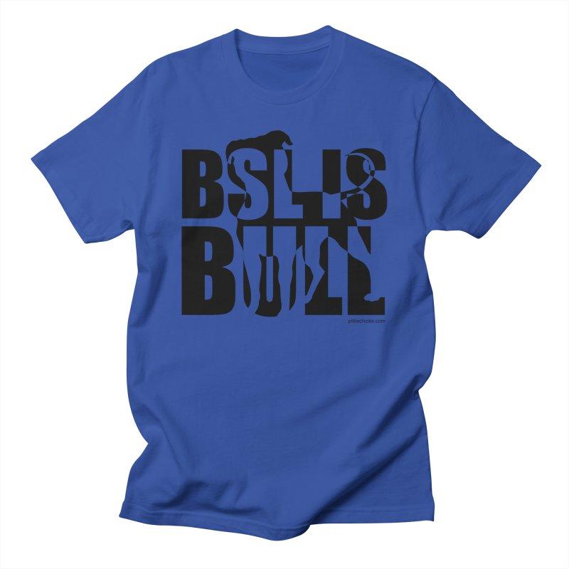 BSL is Bull Men's Regular T-Shirt by Pittie Chicks