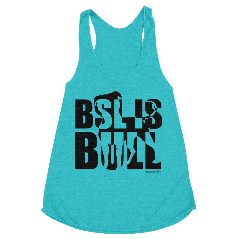 BSL is Bull Women's Racerback Triblend Tank by Pittie Chicks