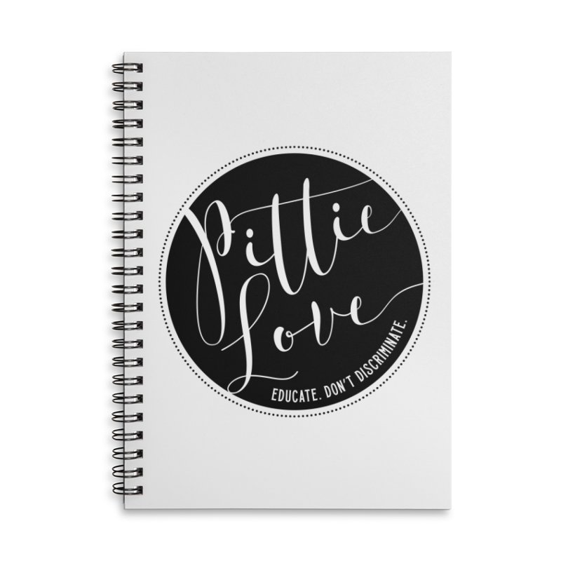 Pittie Love - Educate Don't Discriminate Accessories Lined Spiral Notebook by Pittie Chicks